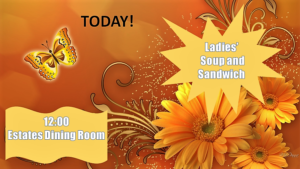 Ladies' Soup and Sandwich Lunch @ Estates Dining Room